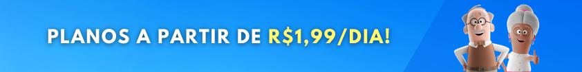 Planos a partir de R$ 1,99 ao dia